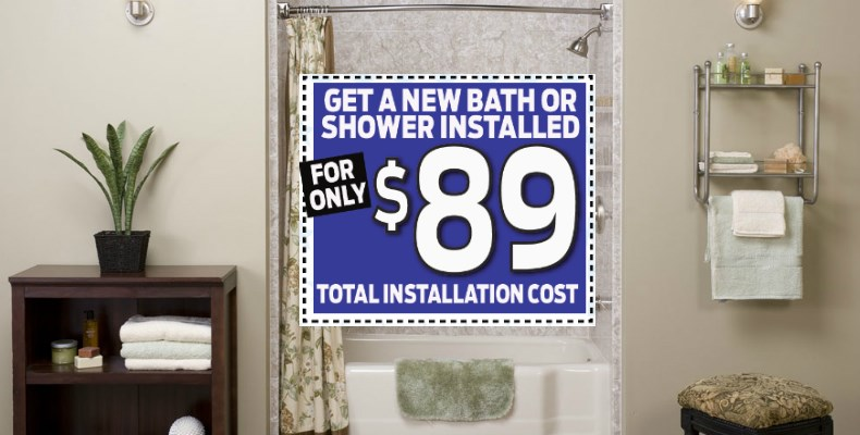 Get Your New Bath or Shower Installed for just $89!