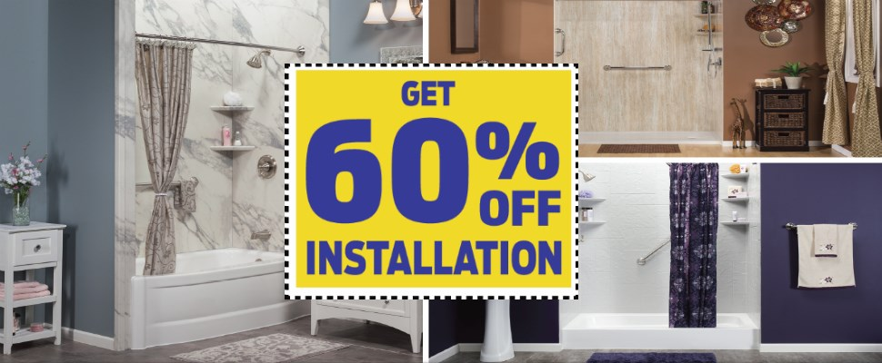 Save 60% on New Bath or Shower!