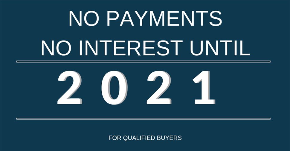 No Payments Until 2021!