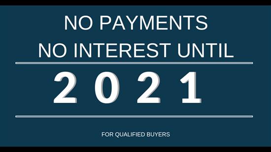No Payments Until 2021!