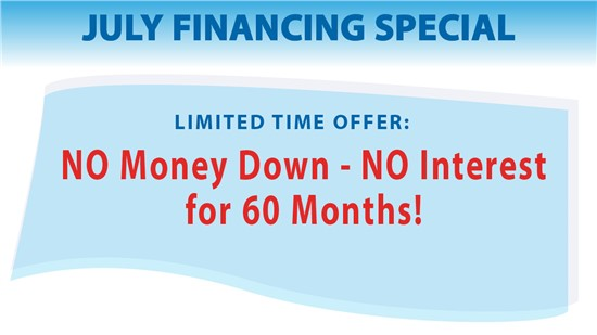 Receive NO Money Down - NO Interest for 60 Months this Month!