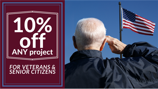 10% Off Any Project for Veterans and Senior Citizens