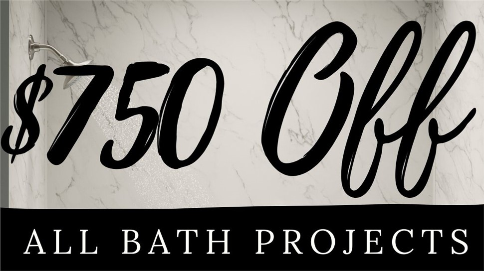 Cut Costs with $750 Off Bath Projects