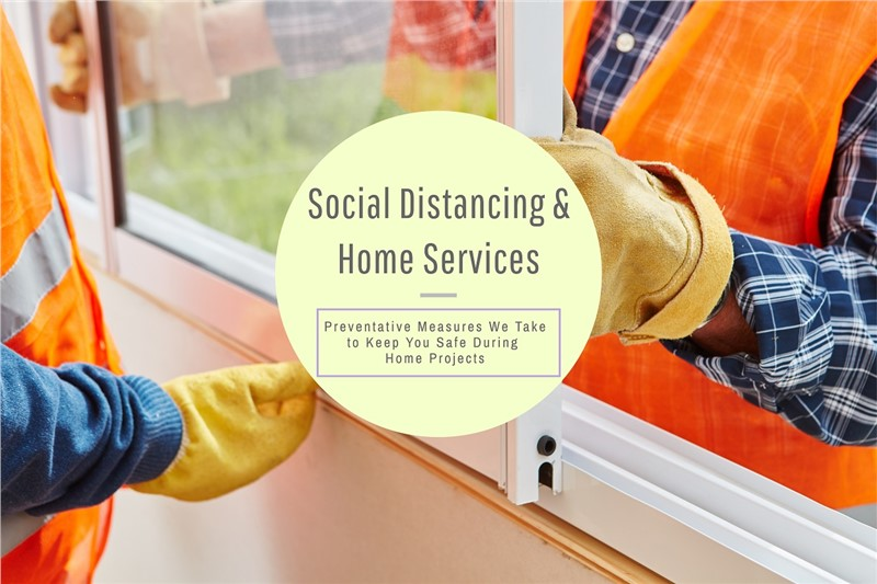 Instilling Social Distancing During Home Services Projects