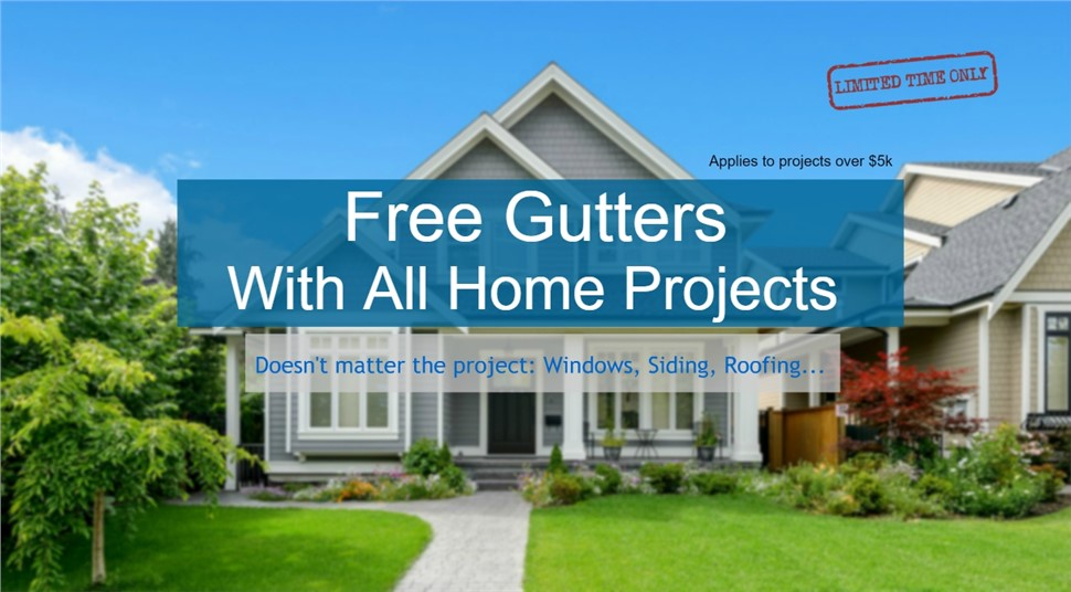 Special Offer: Free Gutters & Leaf Relief On All Home Projects!