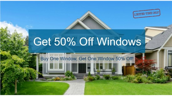 Buy One Window get One Window 50% Off!