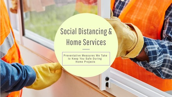 Social Distancing During Home Services Projects