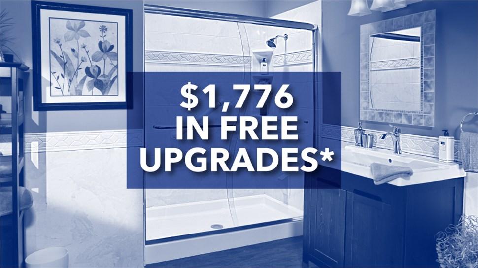 $1,776 IN FREE BATHROOM UPGRADES!*