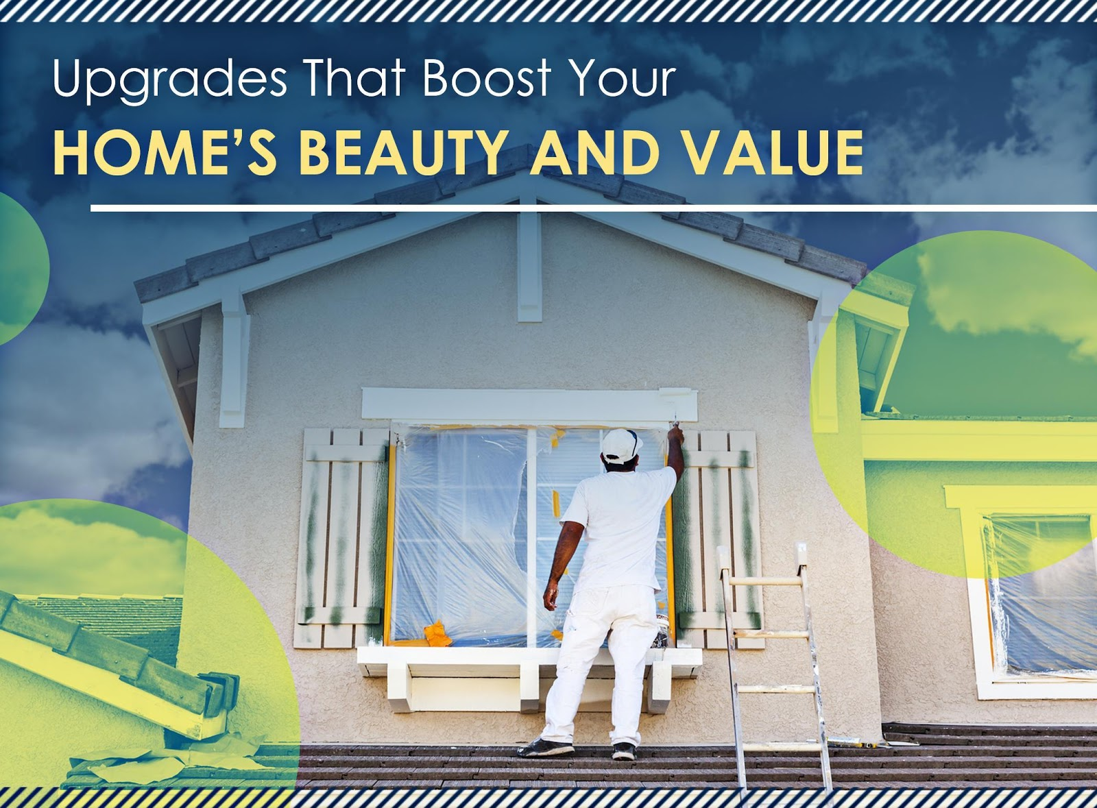 Upgrades That Boost Your Home's Beauty and Value