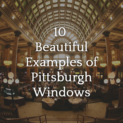 10_Beautiful_Examples_of_Pittsburgh_Windows