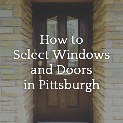 How_to_Select_Windows_and_Doors_in_Pittsburgh