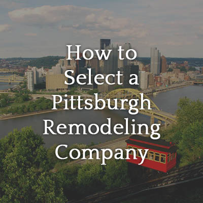 How_to_Select_a_Pittsburgh_Remodeling_Company