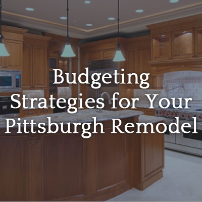 budgeting strategies for your pittsburgh kitchen remodel legacy