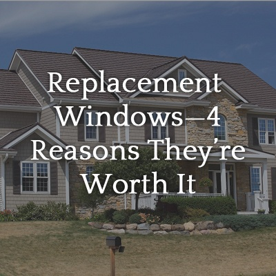 replacement-windows-worth-it.jpg