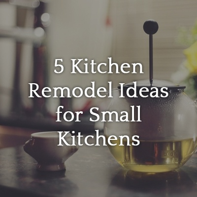 5_Kitchen_Remodel_Ideas_for_Small_Kitchens