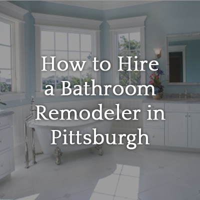 How_to_Hire_a_Bathroom_Remodeler_in_Pittsburgh