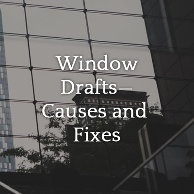 Window_Drafts-_Causes_and_Fixes