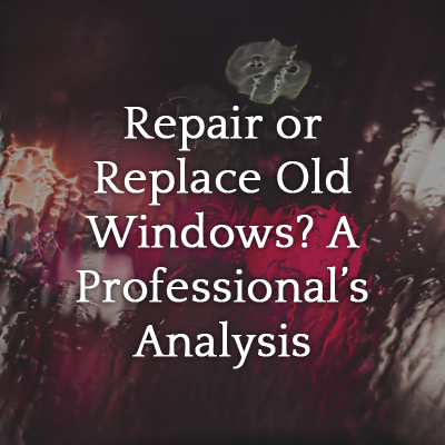 Repair_or_Replace_Old_Windows_A_Professionals_Analysis