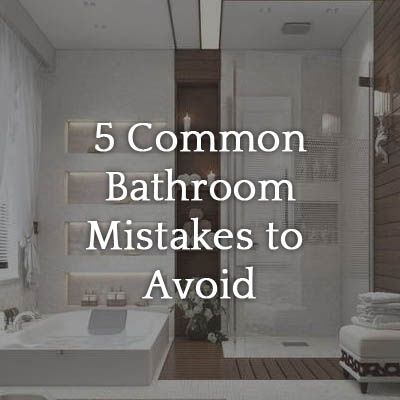 Bathroom Mistakes To Avoid
