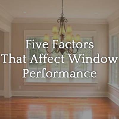factors-affect-window-performance.jpg