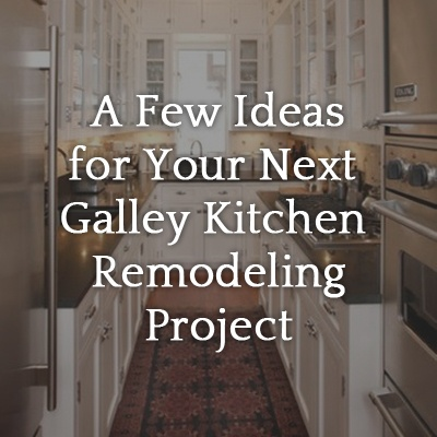 A Few Ideas for Your Next Galley Kitchen Remodeling Project ... Legacy Kitchen Design Ideas on kitchen layout, small kitchen ideas, kitchen island, kitchen decorations, living room ideas, kitchen designs for small spaces, kitchen counter tops, kitchen floor ideas, kitchen remodel, kitchen wall paper, kitchen corner ideas, kitchen table, kitchen windows, kitchen backsplash, kitchen themes, kitchen colors, kitchen decorating ideas, kitchen sinks product, kitchen set, kitchen painting ideas,