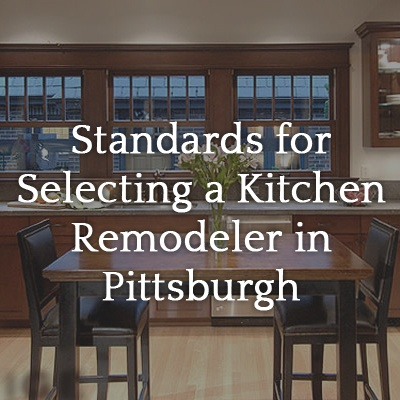 Standards_for_Selecting_a_Kitchen_Remodeler_in_Pittsburgh