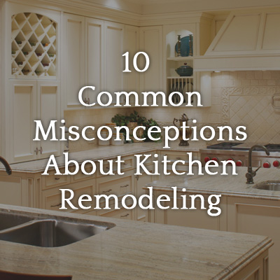 10_Common_Misconceptions_About_Kitchen_Remodeling