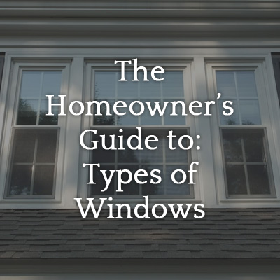 The_Homeowners_Guide_to_Types_of_Windows
