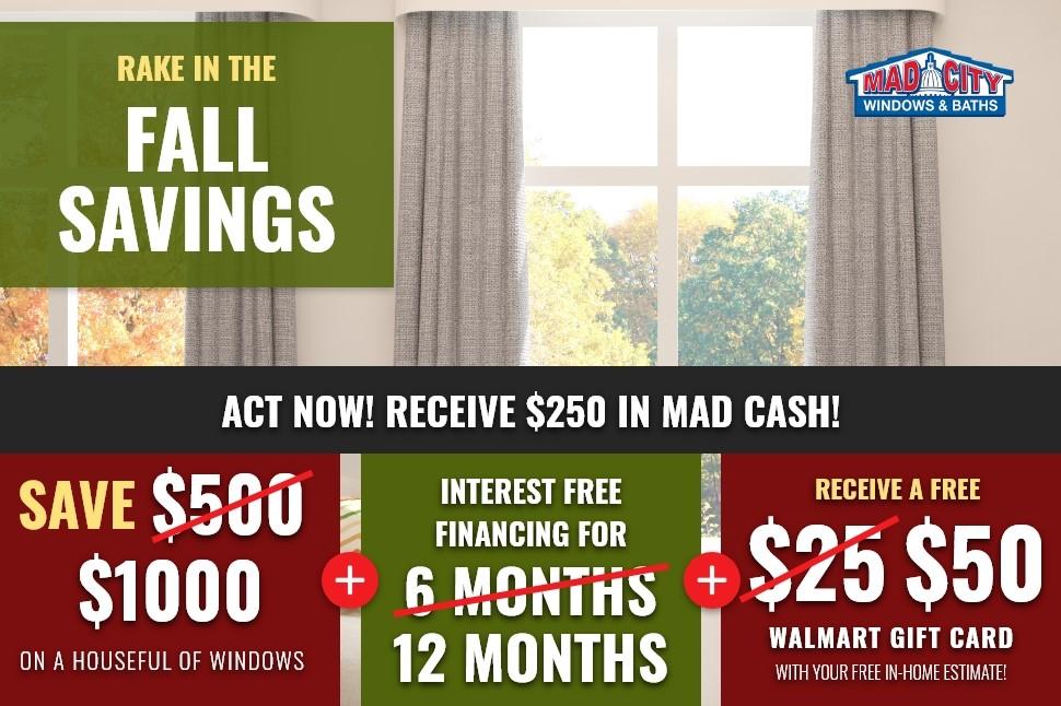 RAKE IN THE FALL WINDOW SAVINGS!