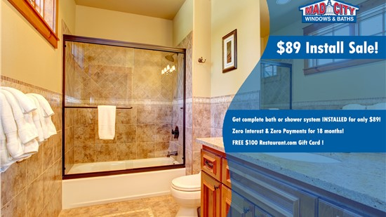 $89 Install Sale!  Get Complete Bath or Shower System INSTALLED for only $89!