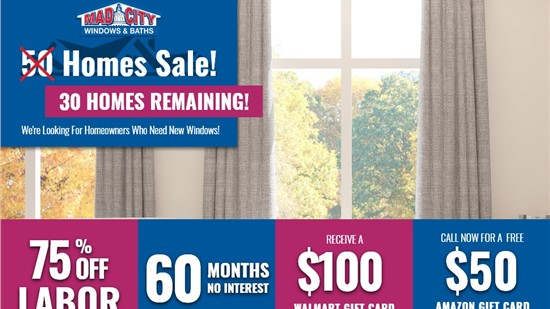 5̶0̶  30 HOMES WINDOW SALE!