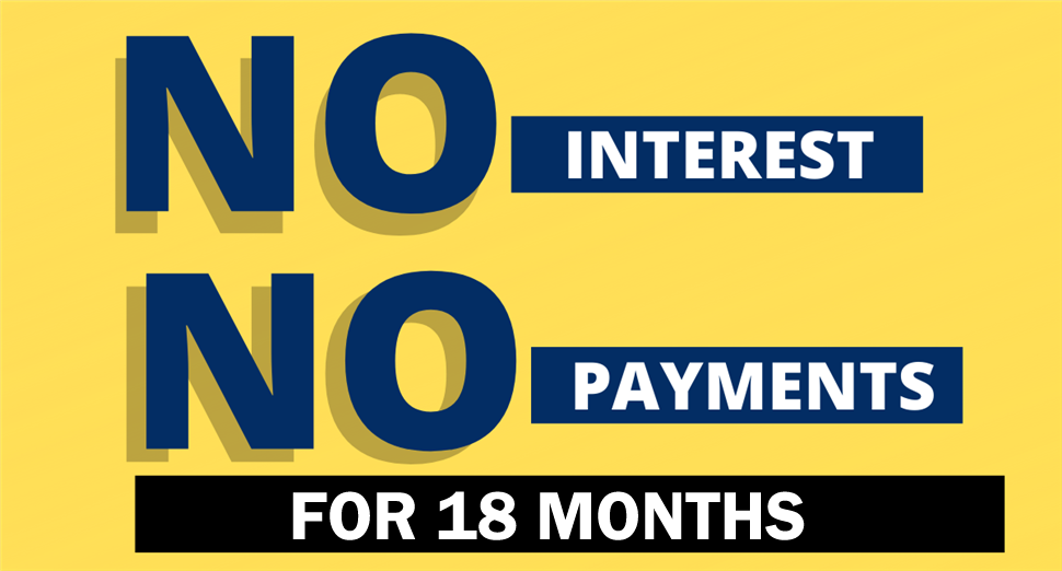No Interest & No Payments for 18 Months