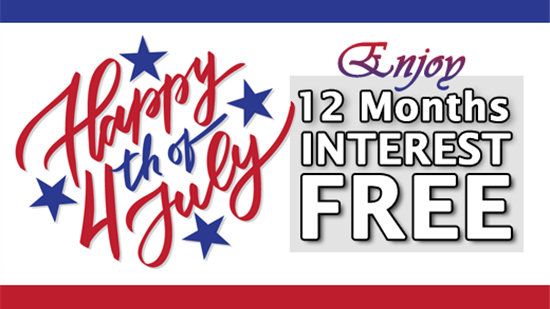 4th of July Special: 12 Months Interest Free!