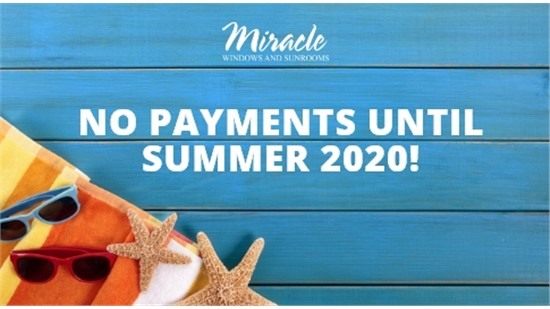 WINDOWS FINANCING SPECIAL: NO PAYMENTS UNTIL SUMMER 2020*