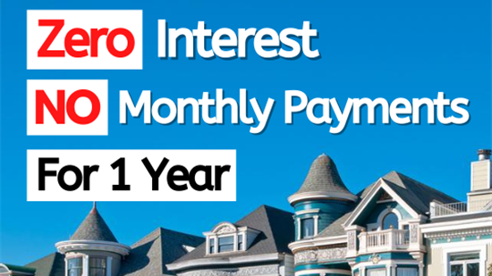 No Payments & Zero Interest for One Year with Free Virtual Consultation