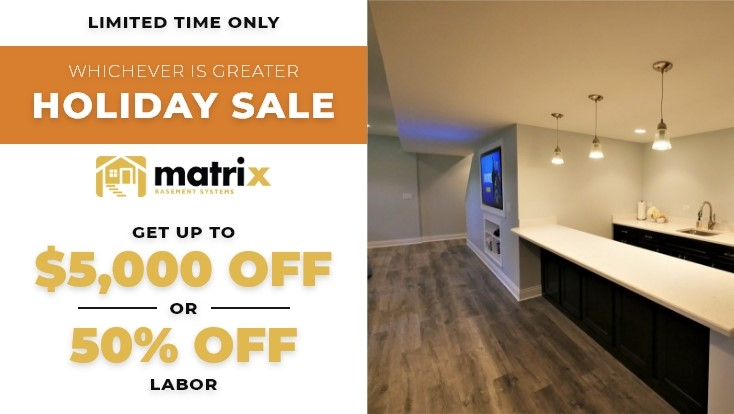Up to $5,000 Off Your Basement Project OR 50% Off Labor!