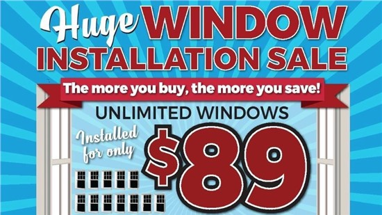 Huge Window Installation Sale: Unlimited windows installed for only $89!