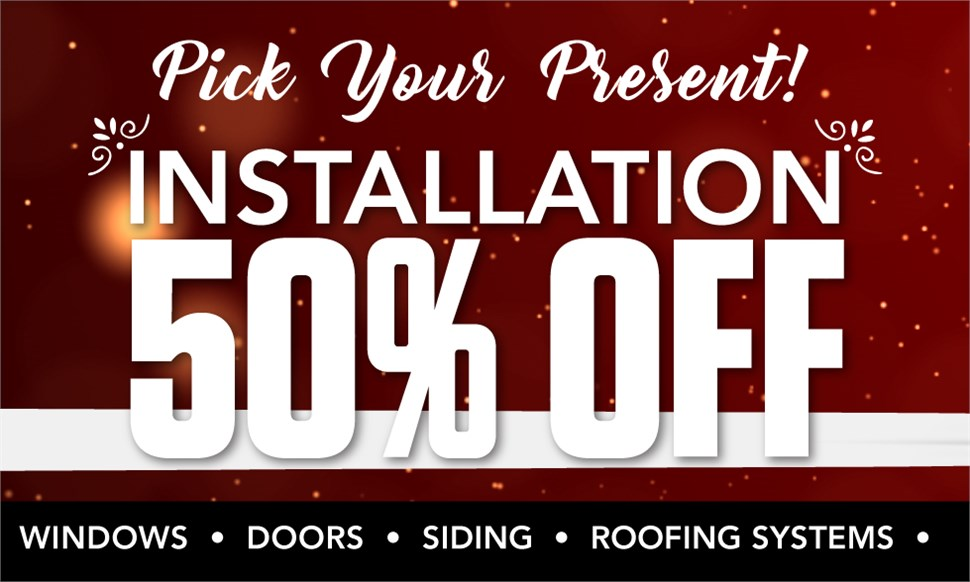 PICK YOUR PRESENT: 50% Off Installation