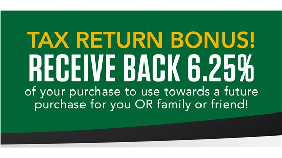 Tax-Savings Bonus: Receive 6.25% BACK on your purchase to gift to a family member or friend OR to use towards a future purchase!