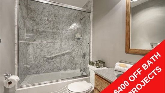 $400 OFF ALL BATH PROJECTS!