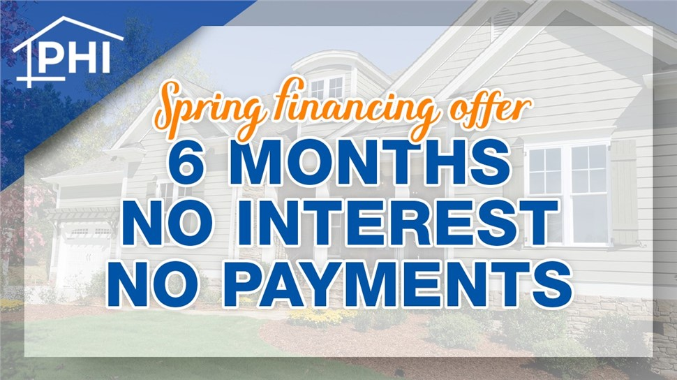 Spring Sales Event!   6 Months - No Interest, No Payments Financing