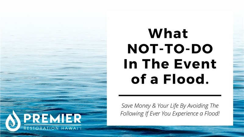 What NOT-TO-DO in The Event Of A Flood