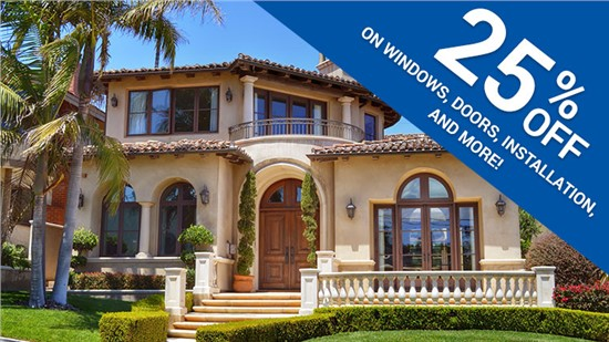 Save 25% on Windows, Doors, Installation, and More!