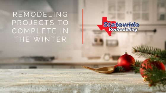 Remodeling Projects to Complete in the Winter