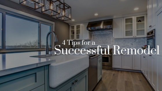 4 Tips for a Successful Remodel