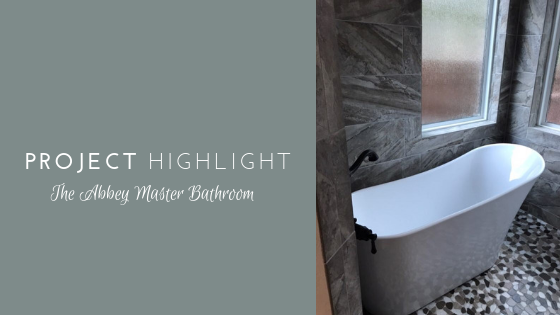 Project Highlight: The Abbey Master Bathroom