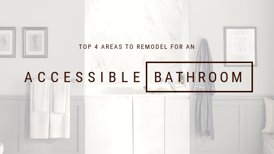 Top 4 areas to remodel for an accessible bathroom
