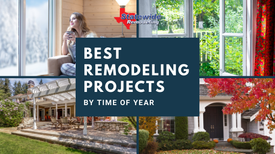 The Best Remodeling Projects by Time of Year