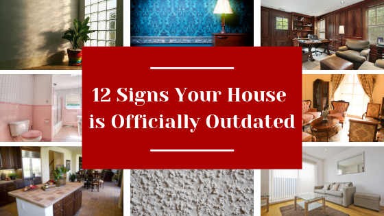 12 Signs Your House is Officially Outdated