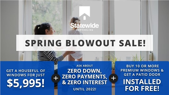 Spring Blowout Sale! | Houseful of Windows for Just $5,995 | Zero Down, Zero Payments, Zero Interest Until 2022 |